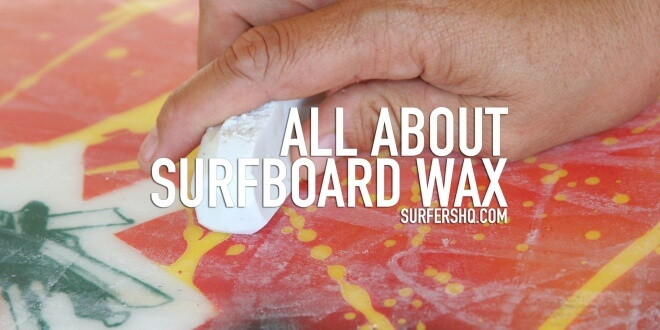 all-about-surfboard-wax