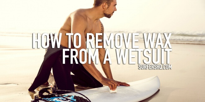how-to-remove-wax-from-a-wetsuit
