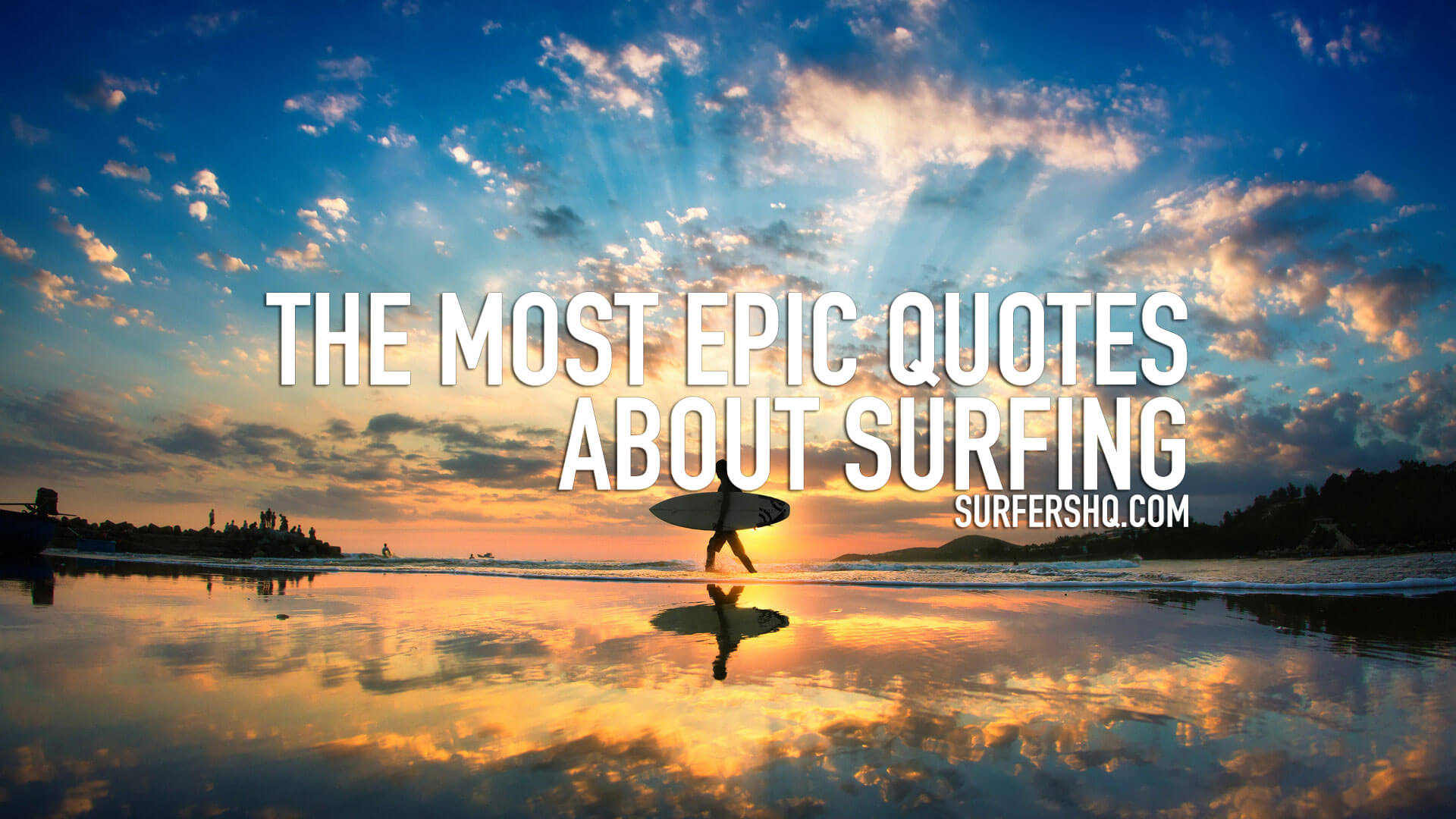 The Most Epic Quotes About Surfing Surfers Hq